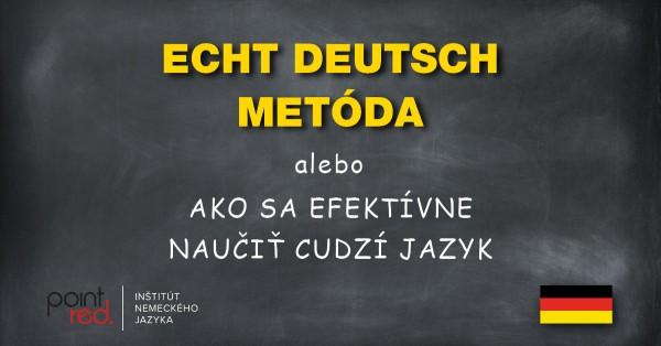 Echt Deutsch nemcina - Ako sa efektivne naucit cudzi jazyk